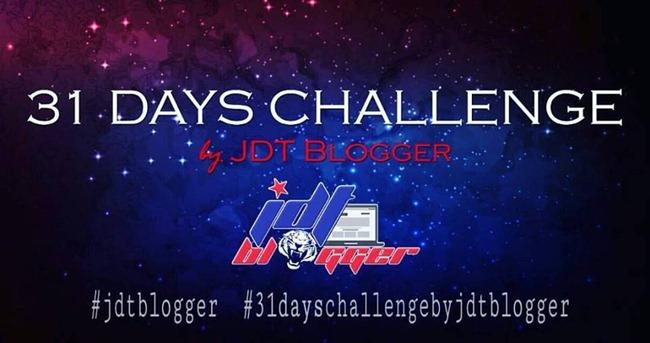 31 days challenge JDT blogger