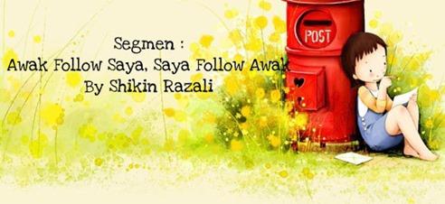 Segmen Awak Follow Saya, Saya Follow Awak By Shikin Razali