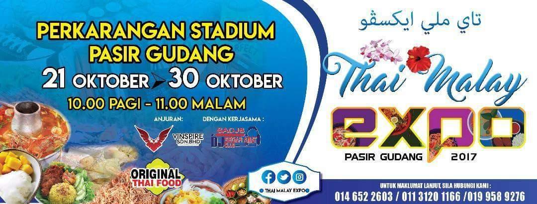 Thai Malay Expo Pasir Gudang 2017   21 – 30 Oktober 2017