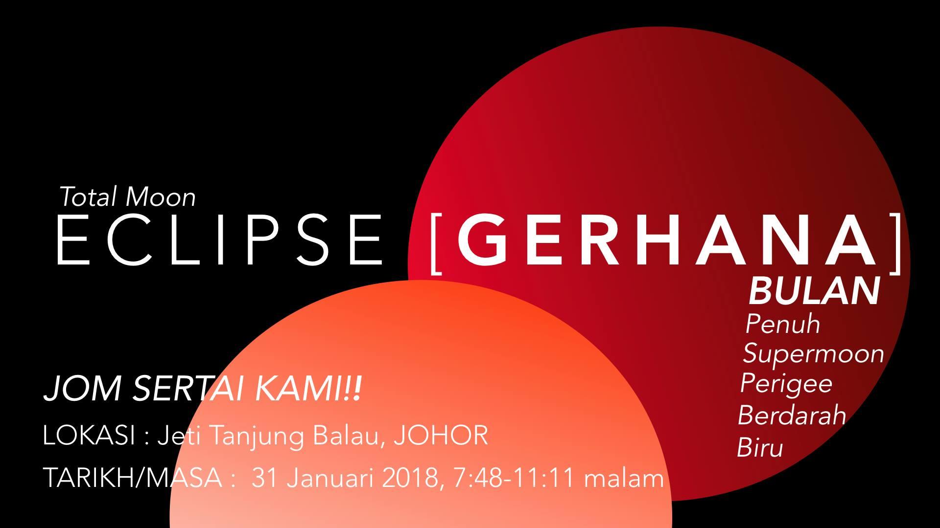 Jom Saksikan Gerhana Bulan Penuh | 31 Jan 2018 – Jeti Tanjung Balau Kota Tinggi