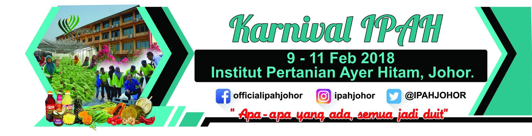 Karnival Institut Pertanian Ayer Hitam (IPAH) Johor | 9 – 11 Feb 2018
