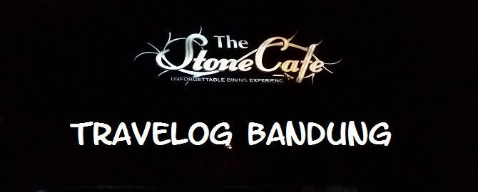 Travelog Bandung–Dinner & Birthday Celebration at The Stone Cafe, Dago Bandung