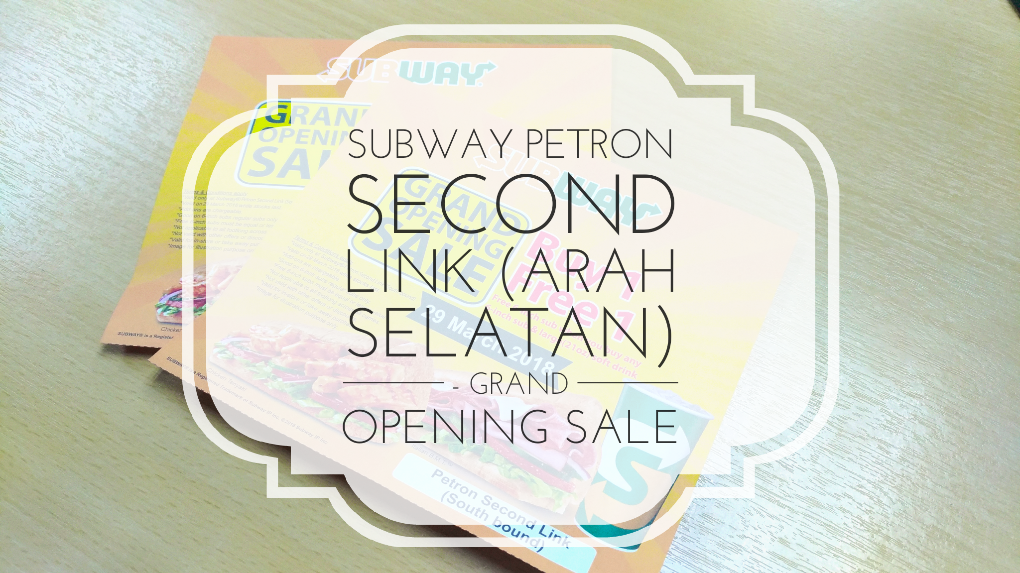 SUBWAY Petron Second Link (Arah Selatan) – Grand Opening Sale 29 March 2018