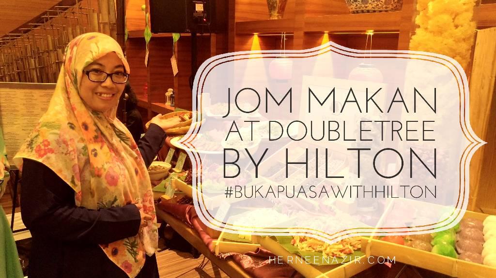 Ramadhan Buffet 2018 | Jom Makan at DoubleTree By Hilton Johor Bahru