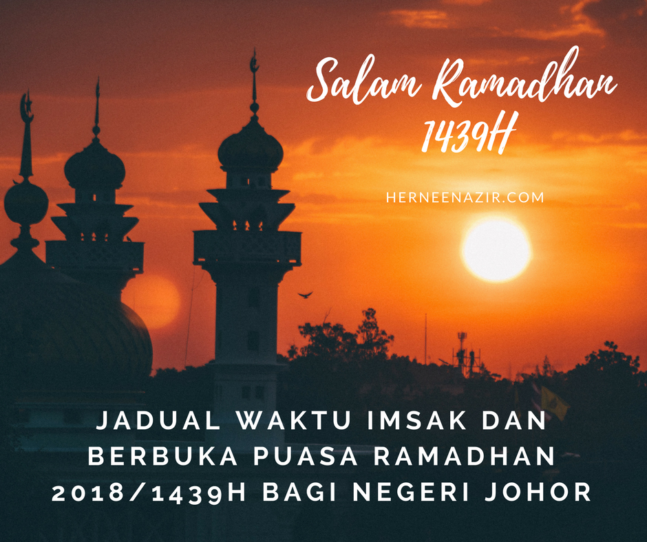 Jadual Waktu Imsak dan Berbuka Puasa Ramadhan 2018/1439H Bagi Negeri Johor