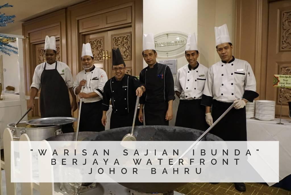 """Ramadhan Buffet 2018 – """"Warisan Sajian Ibunda"""" Berjaya Waterfront Hotel Johor Bahru"""