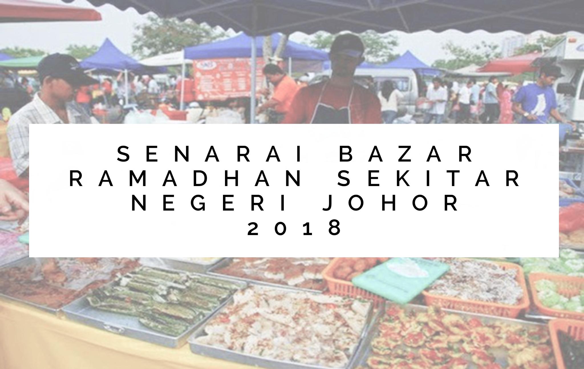 Senarai Bazar Ramadhan Sekitar Negeri Johor 2018