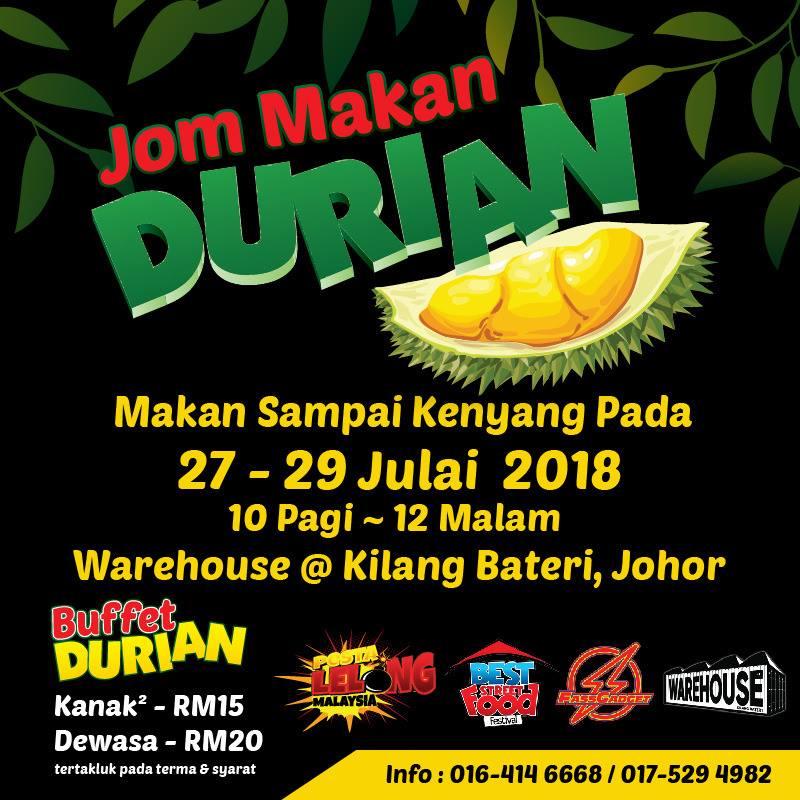Buffet Durian di Warehouse @ Kilang Batteri (27 Julai – 29 Julai 2018)