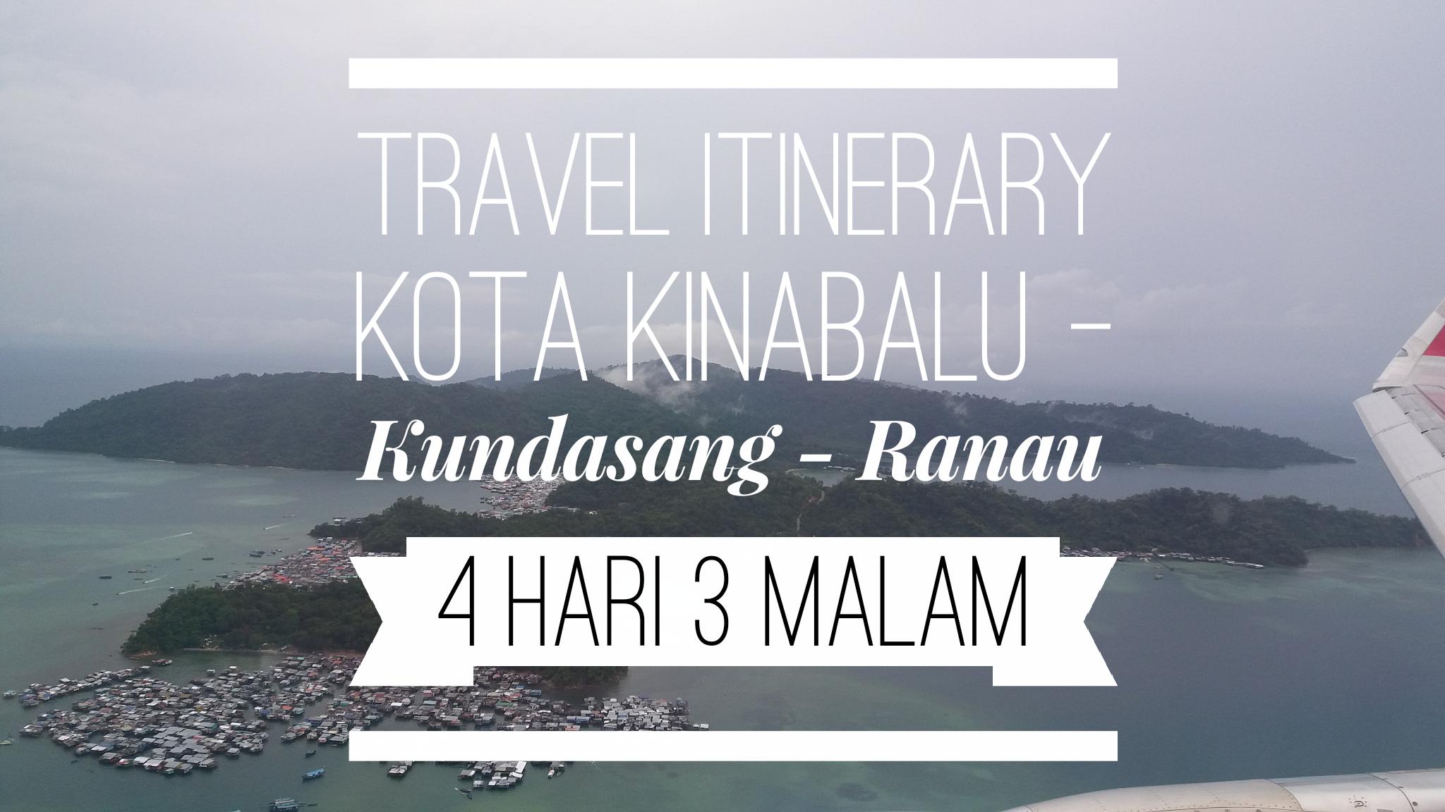 Travelog Sabah – Travel Itinerary Kota Kinabalu – Kundasang – Ranau (4 Hari 3 Malam)
