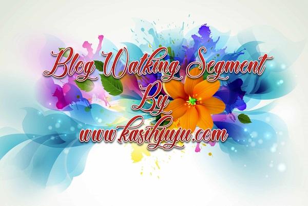 Blog Walking Segment By KasihJuju