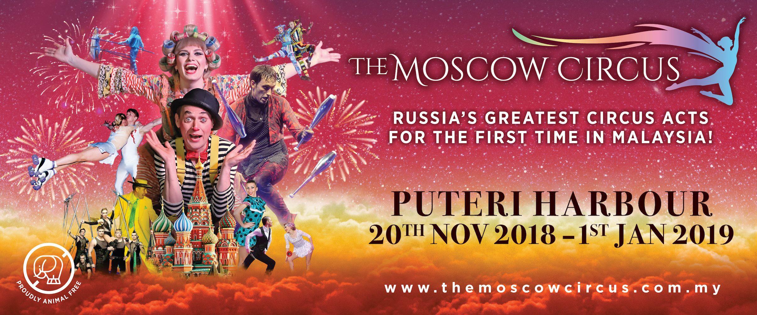 The Moscow Circus, Puteri Harbour Pertama Kali di Malaysia (20 Nov 2018 – 1 Jan 2019)
