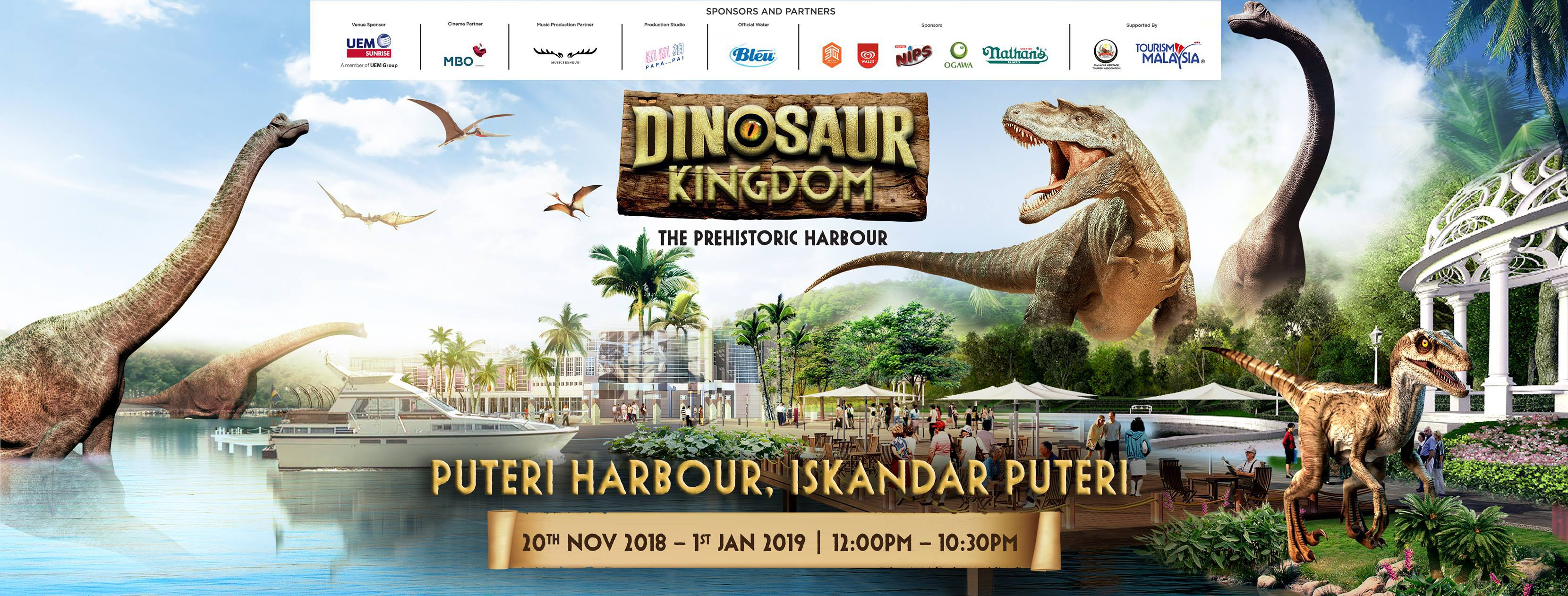 Jom Ke Dinosaur Kingdom, Puteri Harbour 20 Nov 2018 – 1 Jan 2019