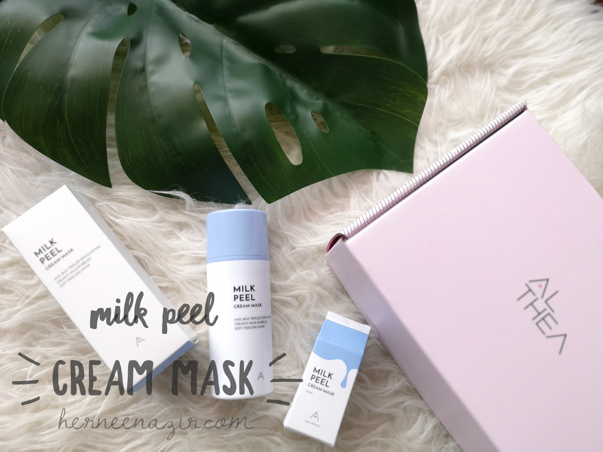 Manjakan Kulit Muka Dengan Althea Milk Peel Cream Mask
