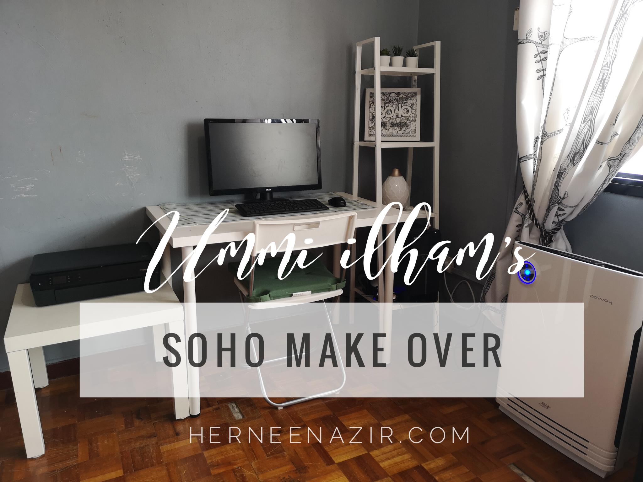Ummi Ilham's SoHo Make Over.. Ecehhh :p