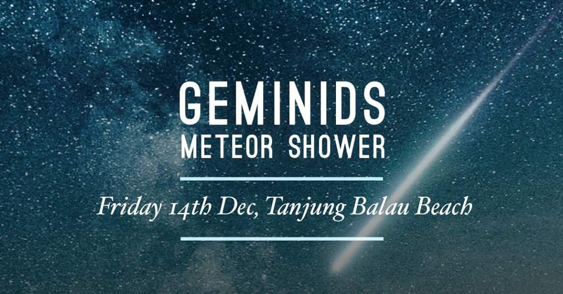 Jom Saksikan Geminids Meteor Shower ~ 14 Dec 2018 Tanjung Balau Beach