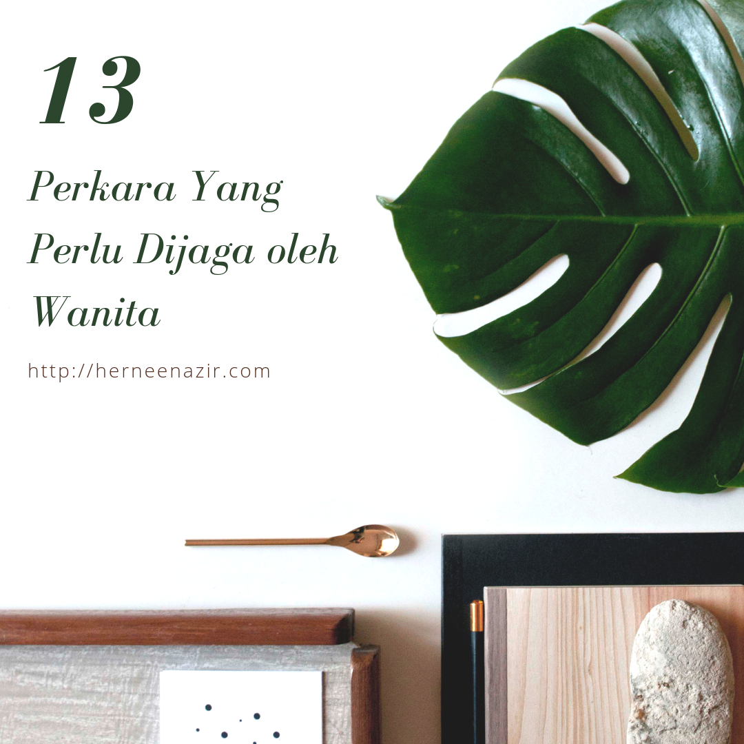 13 Perkara Yang Perlu Dijaga oleh Wanita