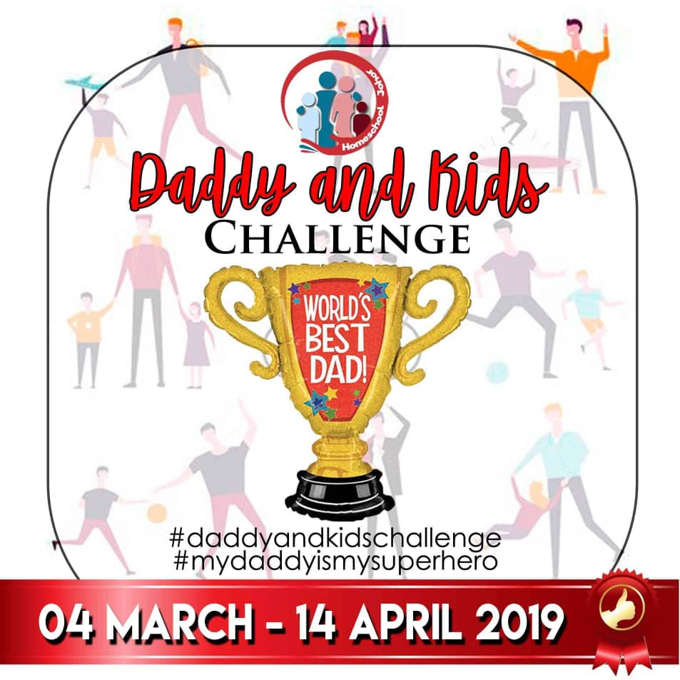 HS Johor | Daddy and Kids Challenge (4 March – 14 April 2019)