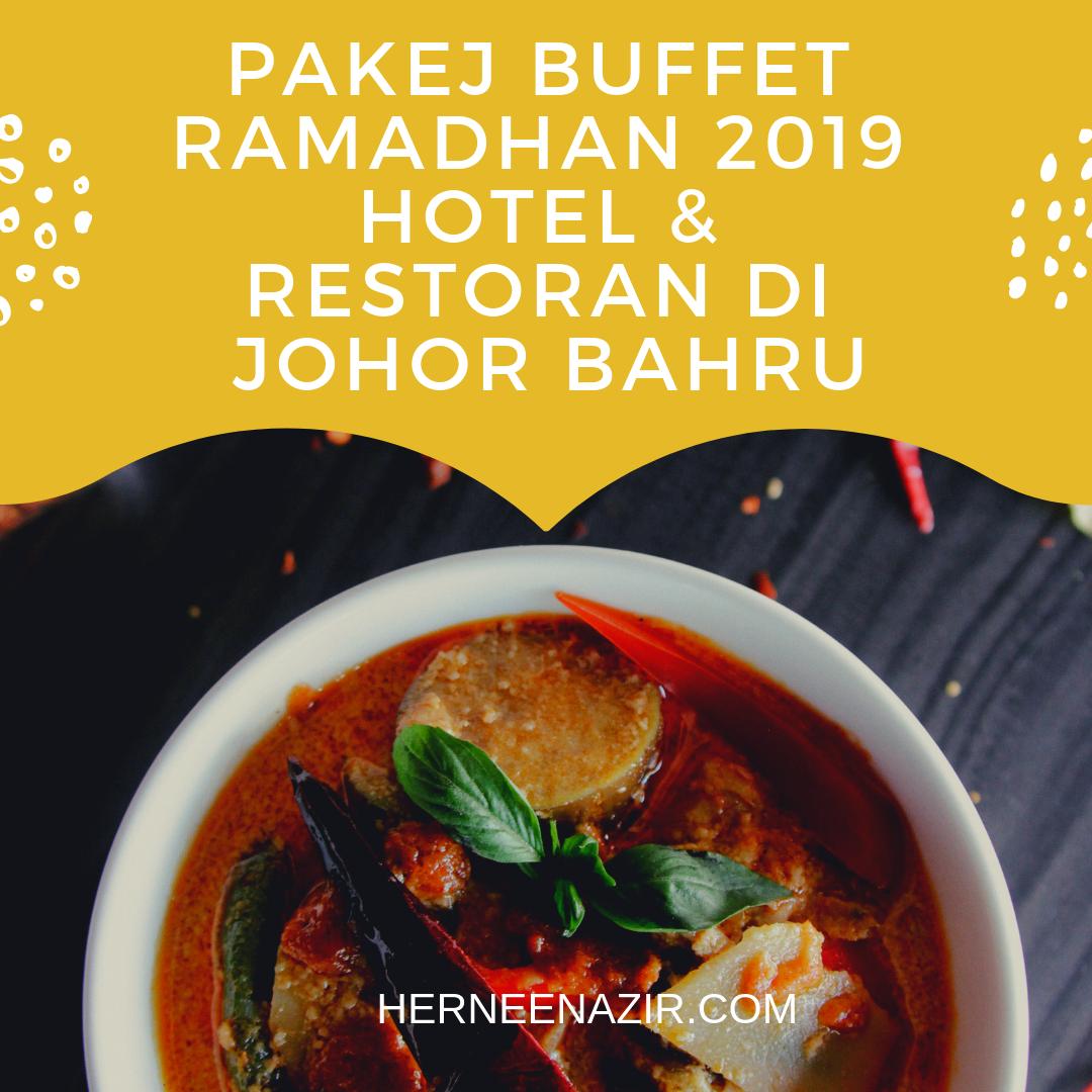 PAKEJ BUFFET RAMADHAN 2019 HOTEL & RESTORAN DI JOHOR BAHRU