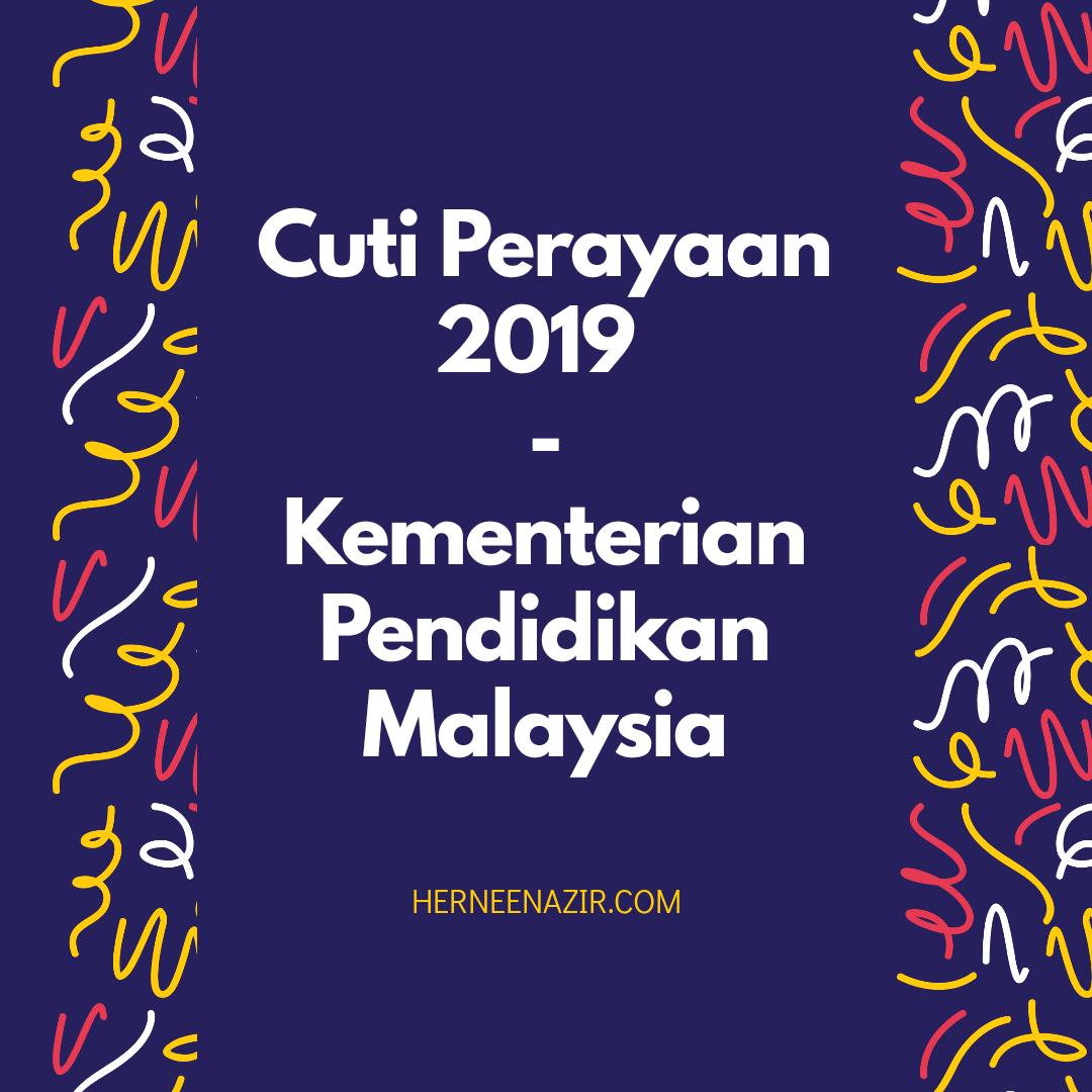 Cuti Perayaan 2019 – Kementerian Pendidikan Malaysia