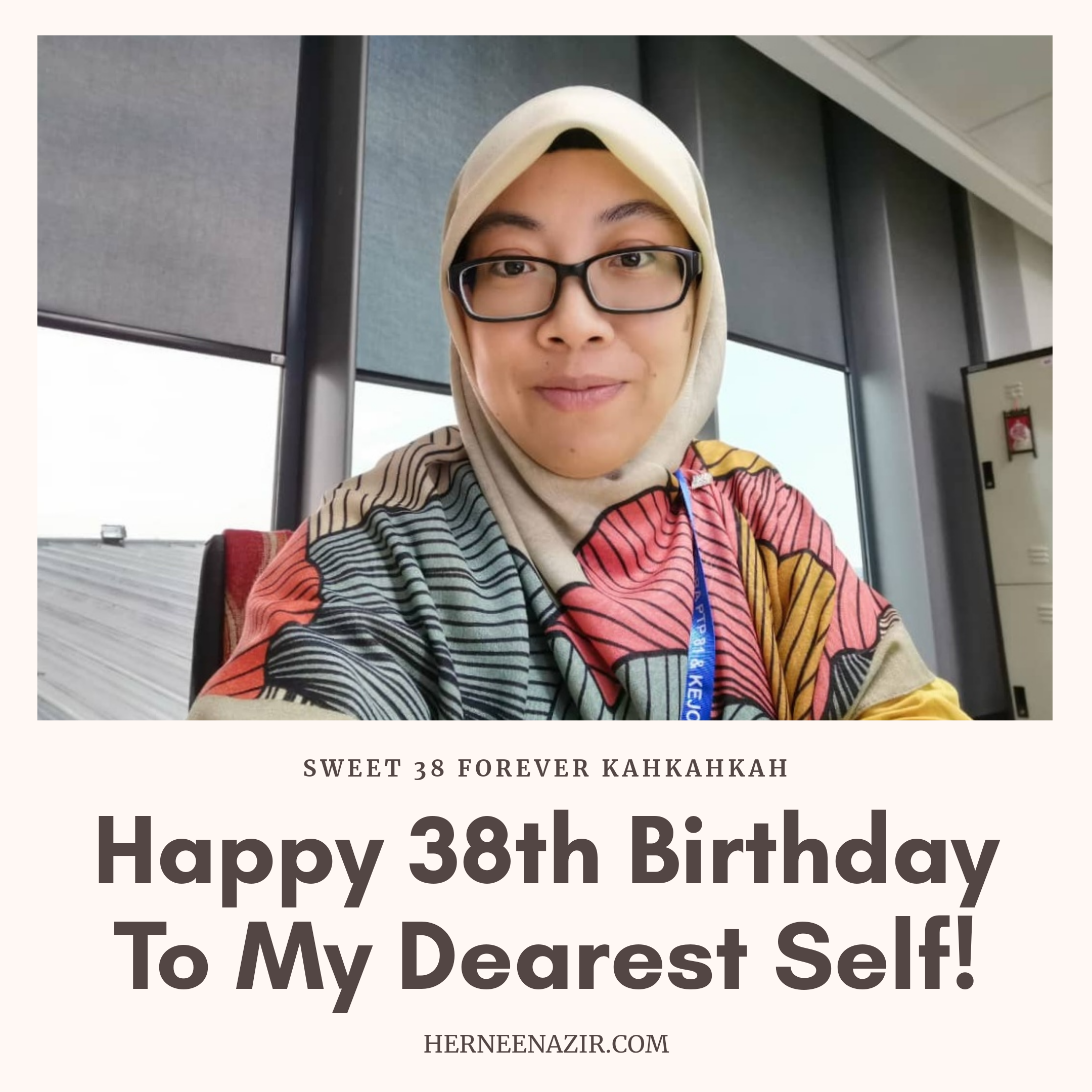 Happy 38th Birthday To My Dearest Self! Henneh Yenneh!
