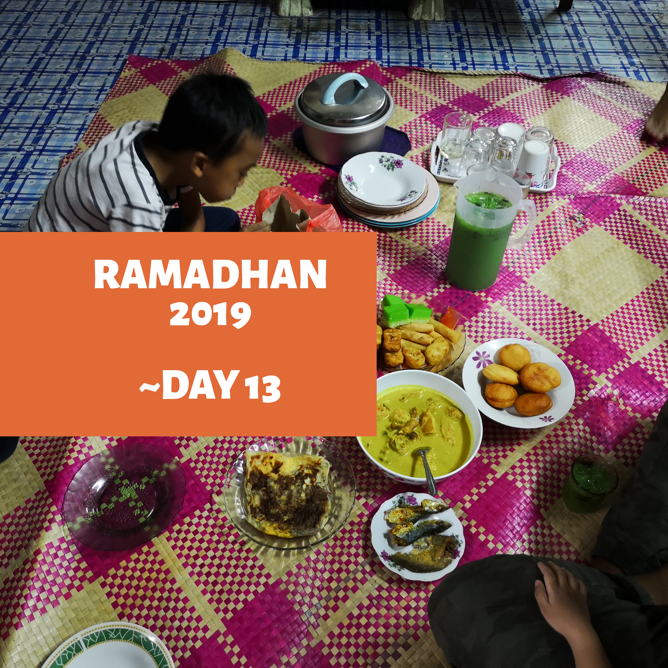 Ramadhan 2019 – Day 13
