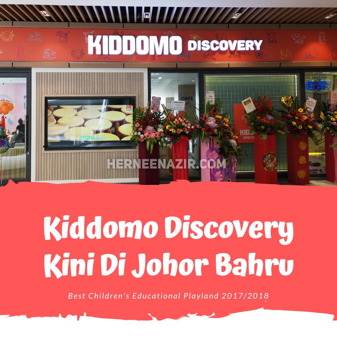 Kiddomo Discovery Kini Di Johor Bahru