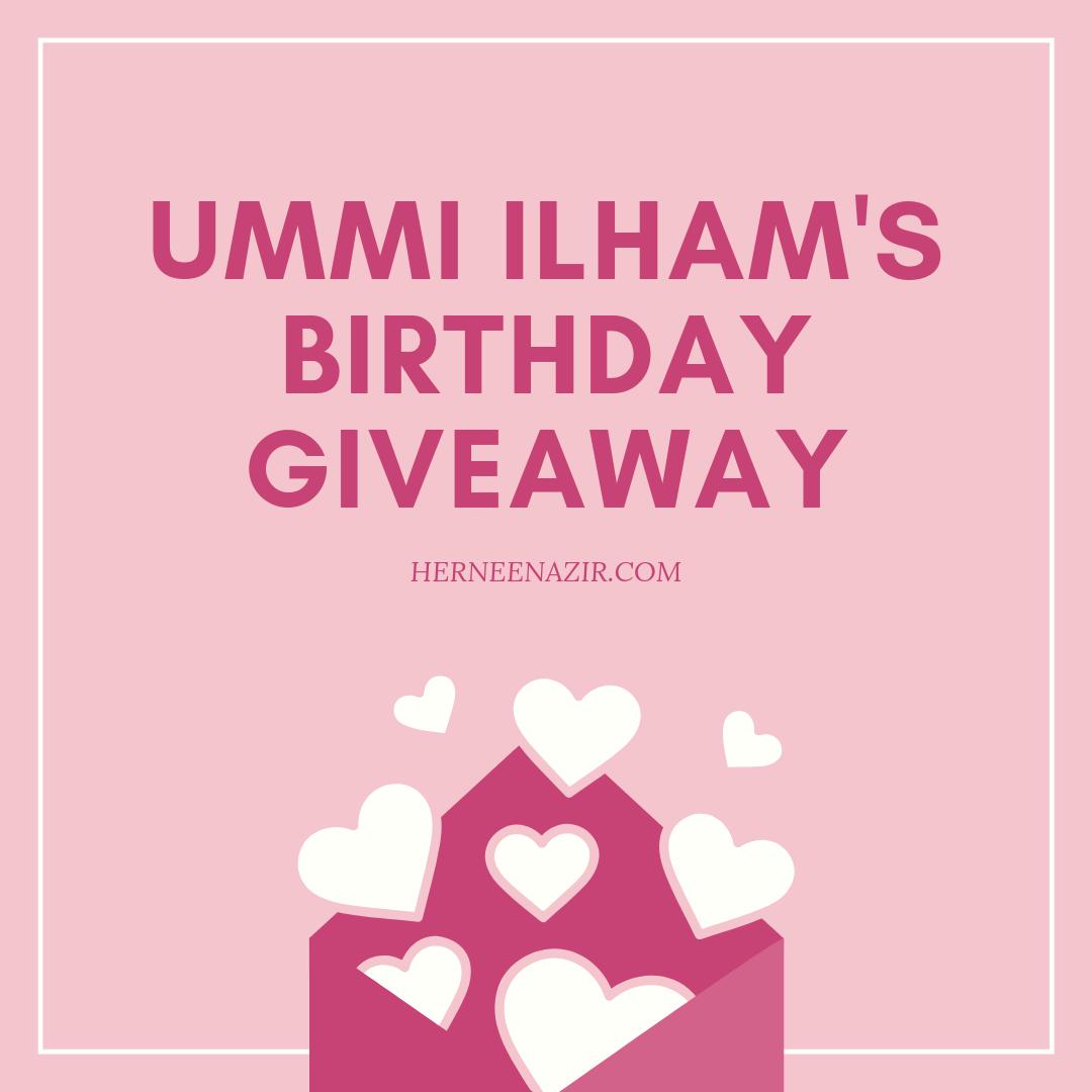 Ummi Ilham's Birthday Giveaway (Facebook & Instagram)