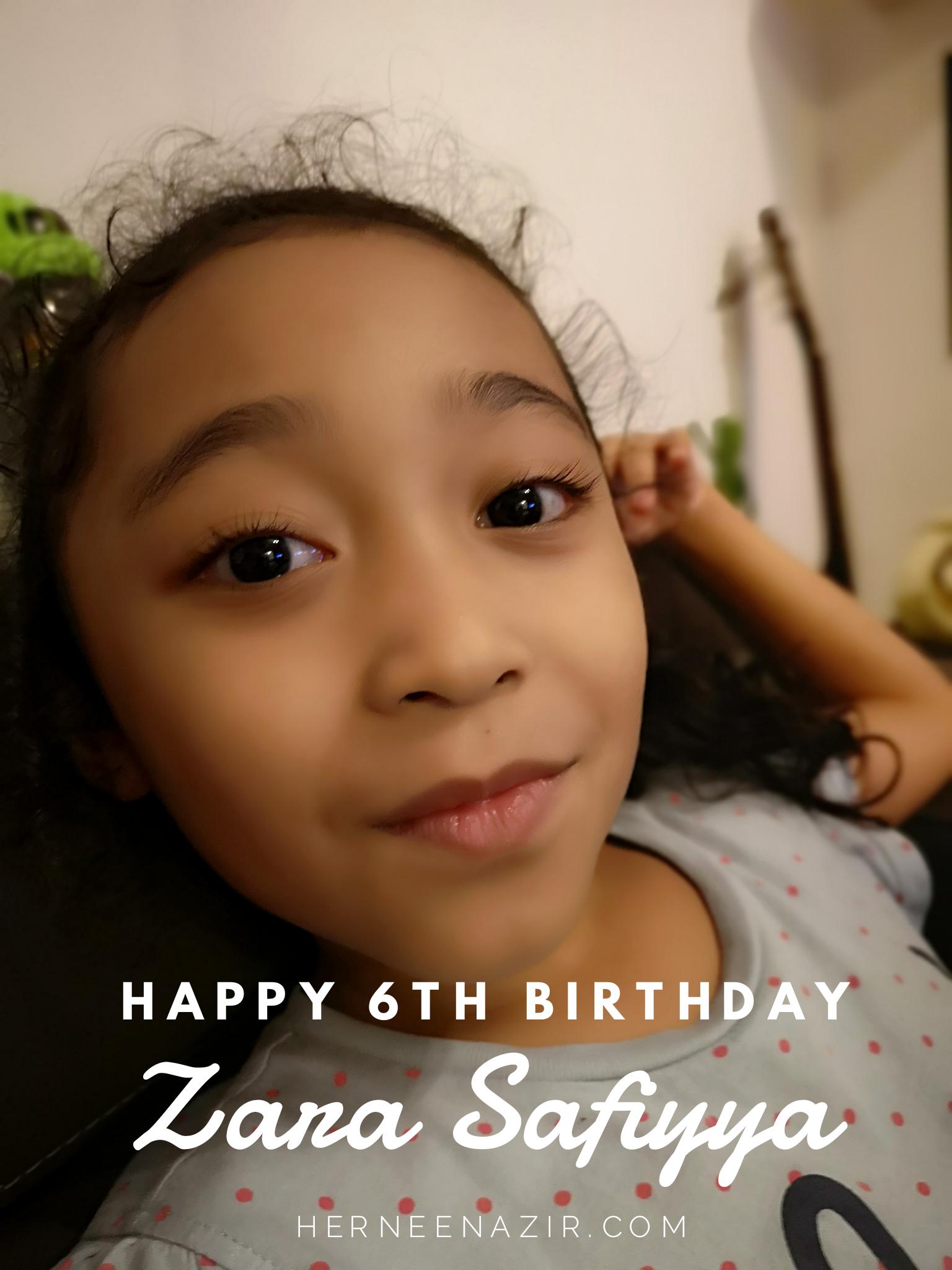 Happy 6th Birthday Zara Safiyya – 19 June 2019