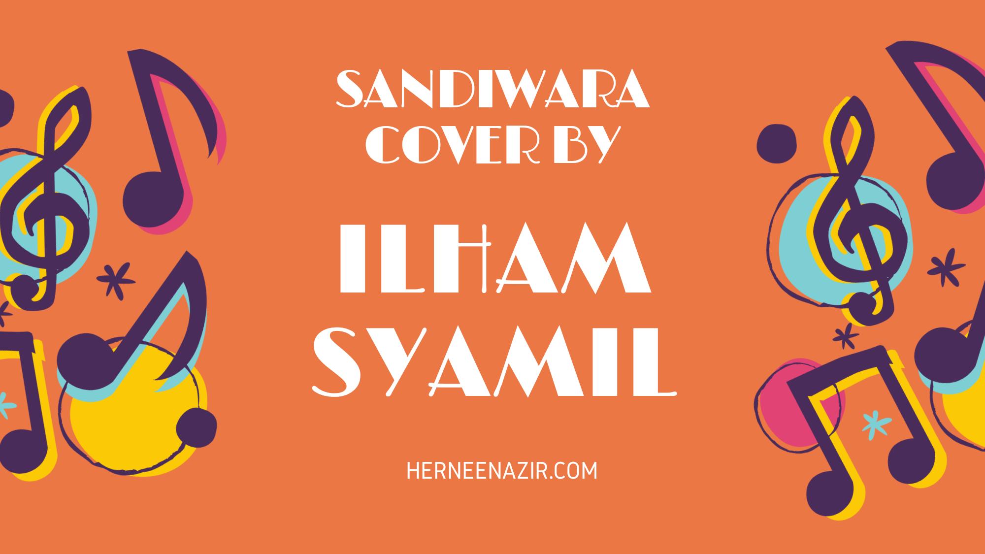 Sandiwara Cover by Ilham Syamil