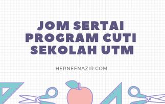 Jom Sertai Program Cuti Sekolah Universiti Teknologi Malaysia (UTM)