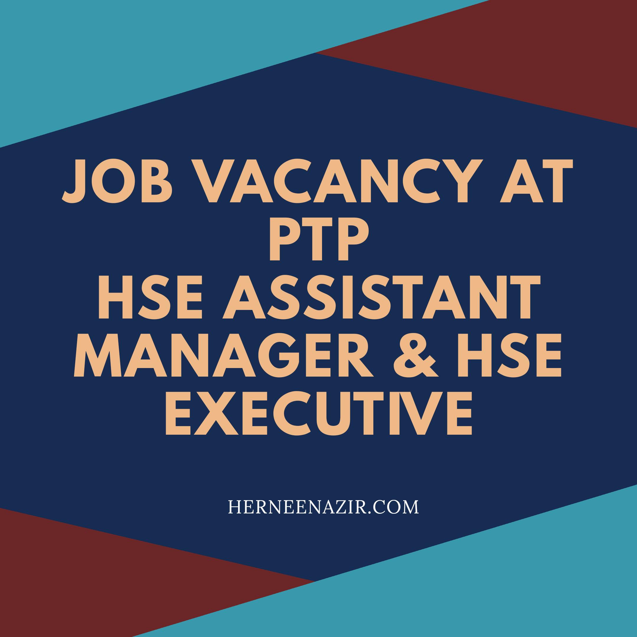 Job Vacancy at Pelabuhan Tanjung Pelepas (PTP) – HSE Assistant Manager & HSE Executive