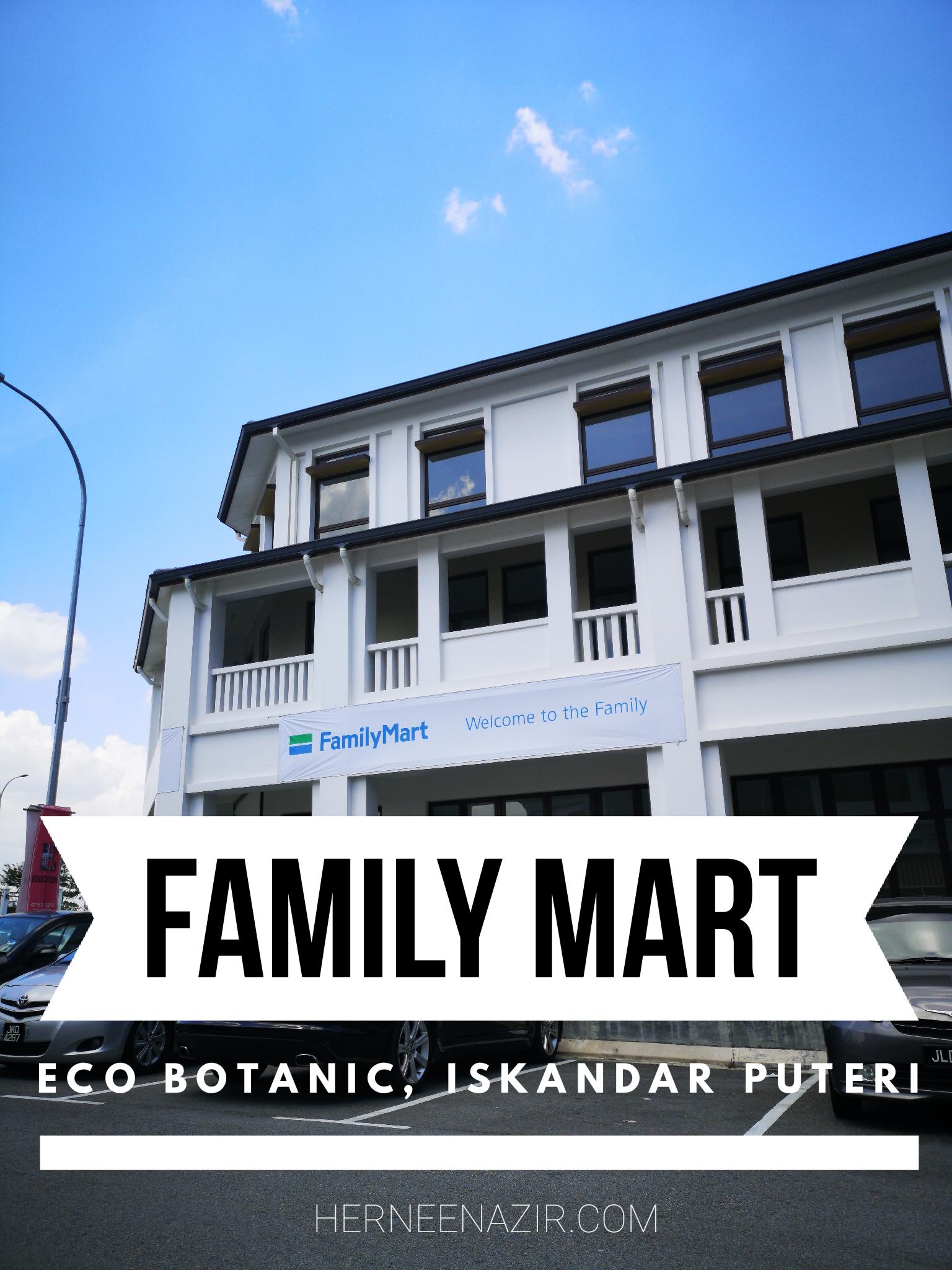 Family Mart Eco Botanic Iskandar Puteri – Opening Soon!!