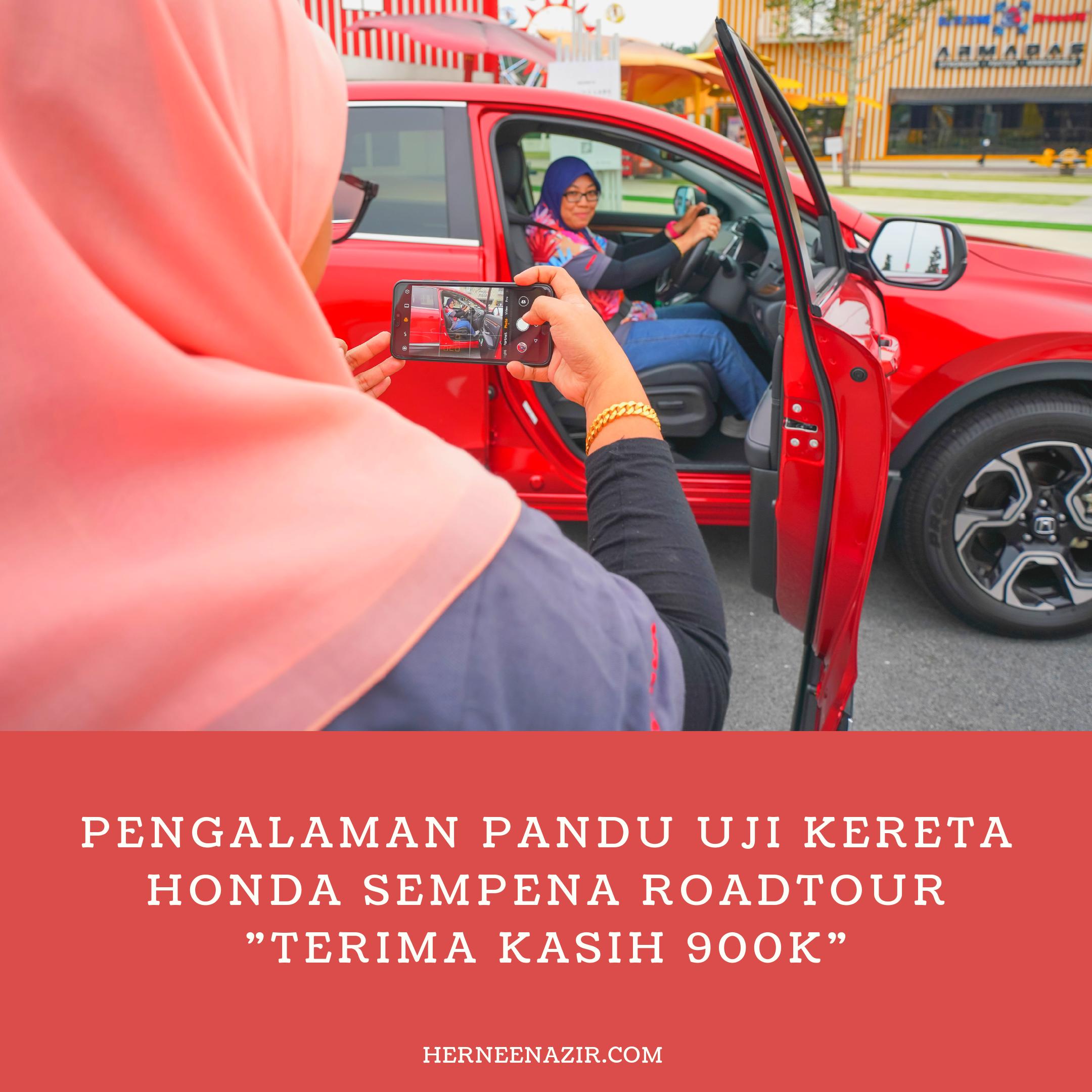 """Pengalaman Pandu Uji Kereta Honda Sempena Roadtour """"Terima Kasih 900K"""""""