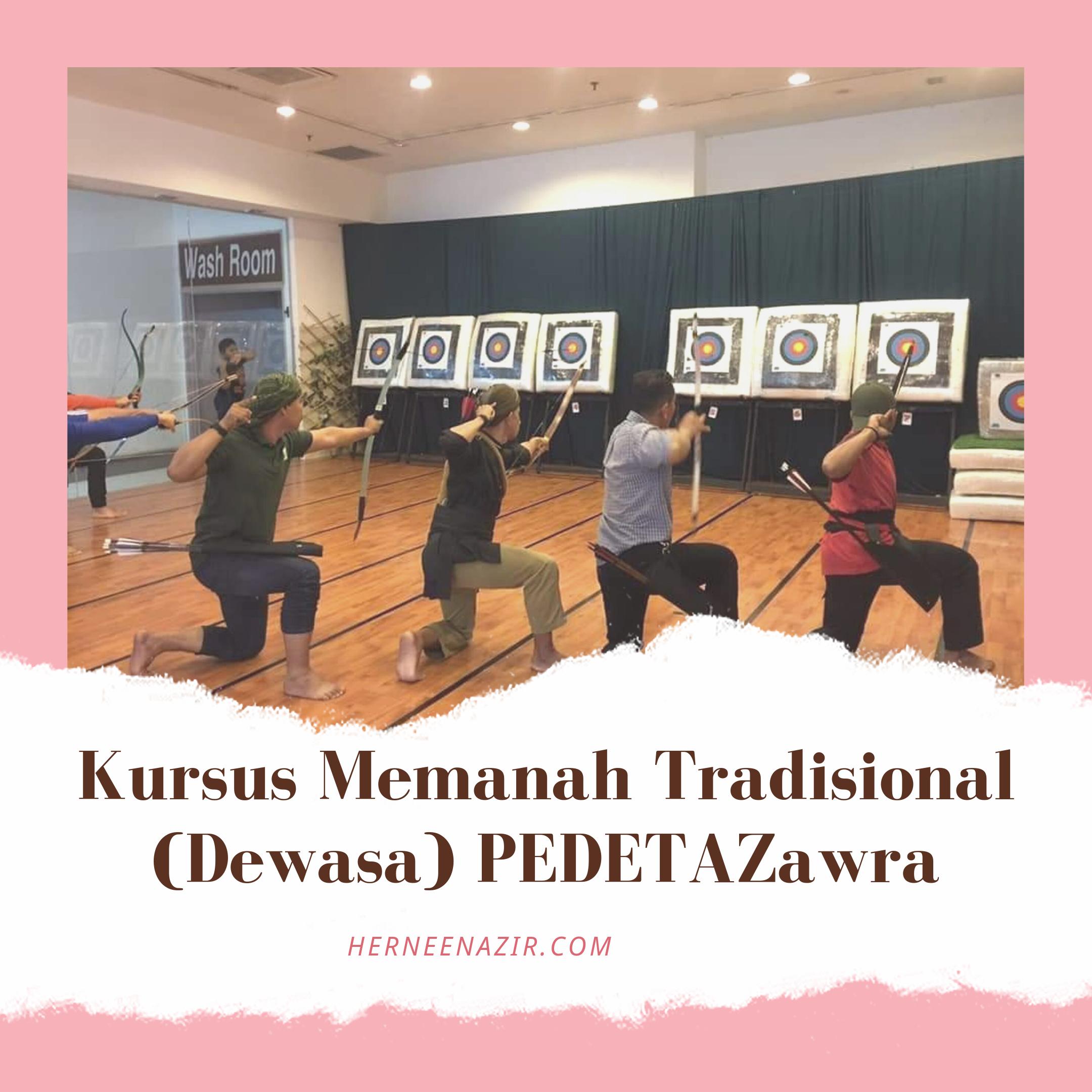 Kursus Memanah Tradisional (Dewasa) PEDETAZawra – 29 September 2019