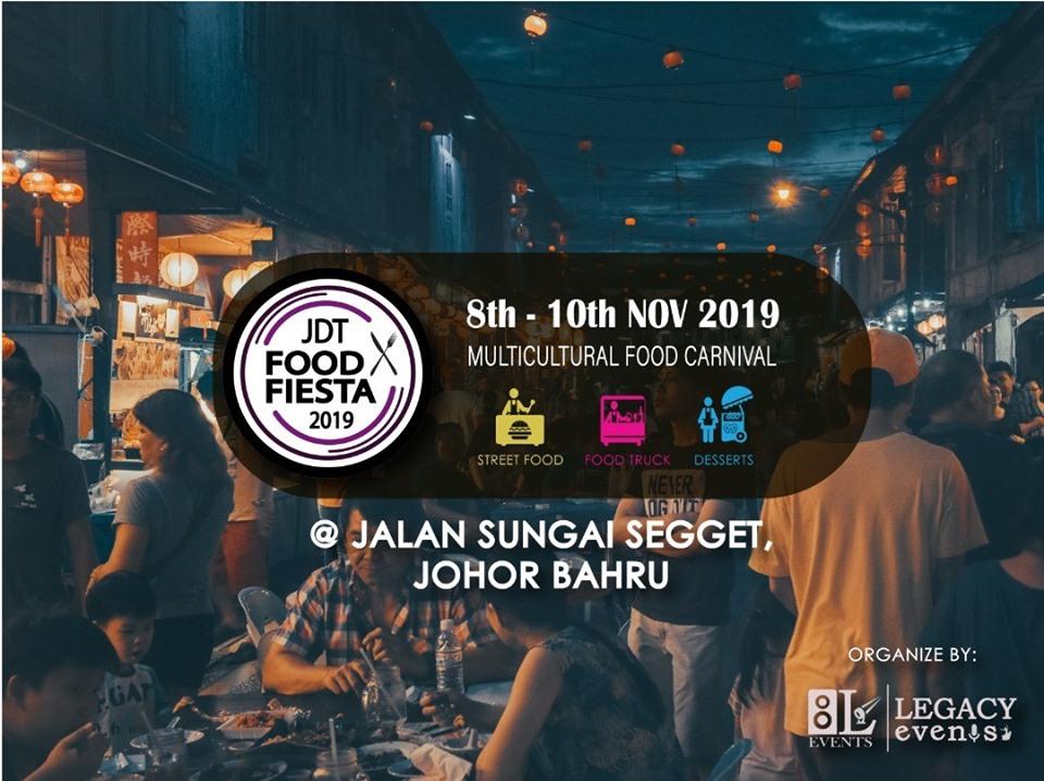 JDT Food Fiesta 2019 | 8- 10 November 2019 Jalan Sungai Segget Johor Bahru