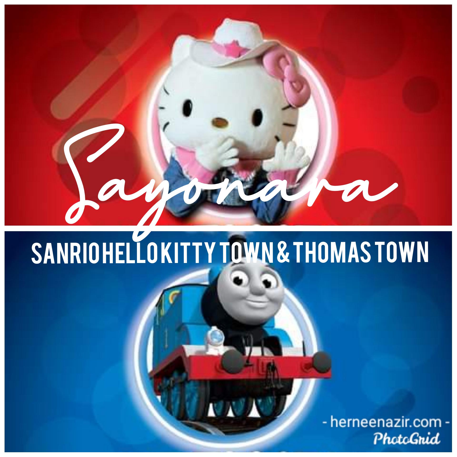Pengumuman Rasmi Penutupan Sanrio Hello Kitty Town & Thomas Town Puteri Harbour.. Sayonara!