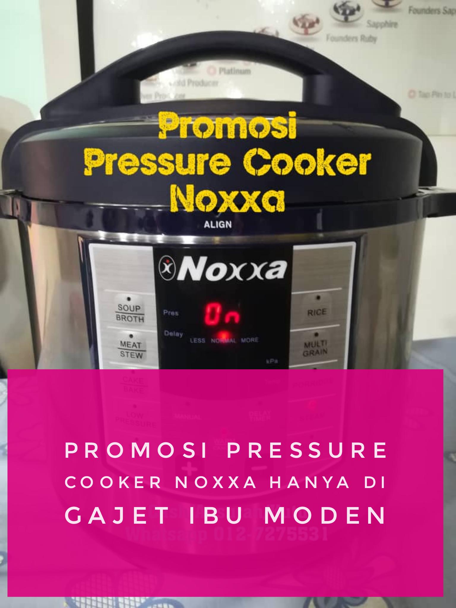 Promosi Pressure Cooker Noxxa Sehingga 14 Oktober 2019 Hanya di Gajet Ibu Moden