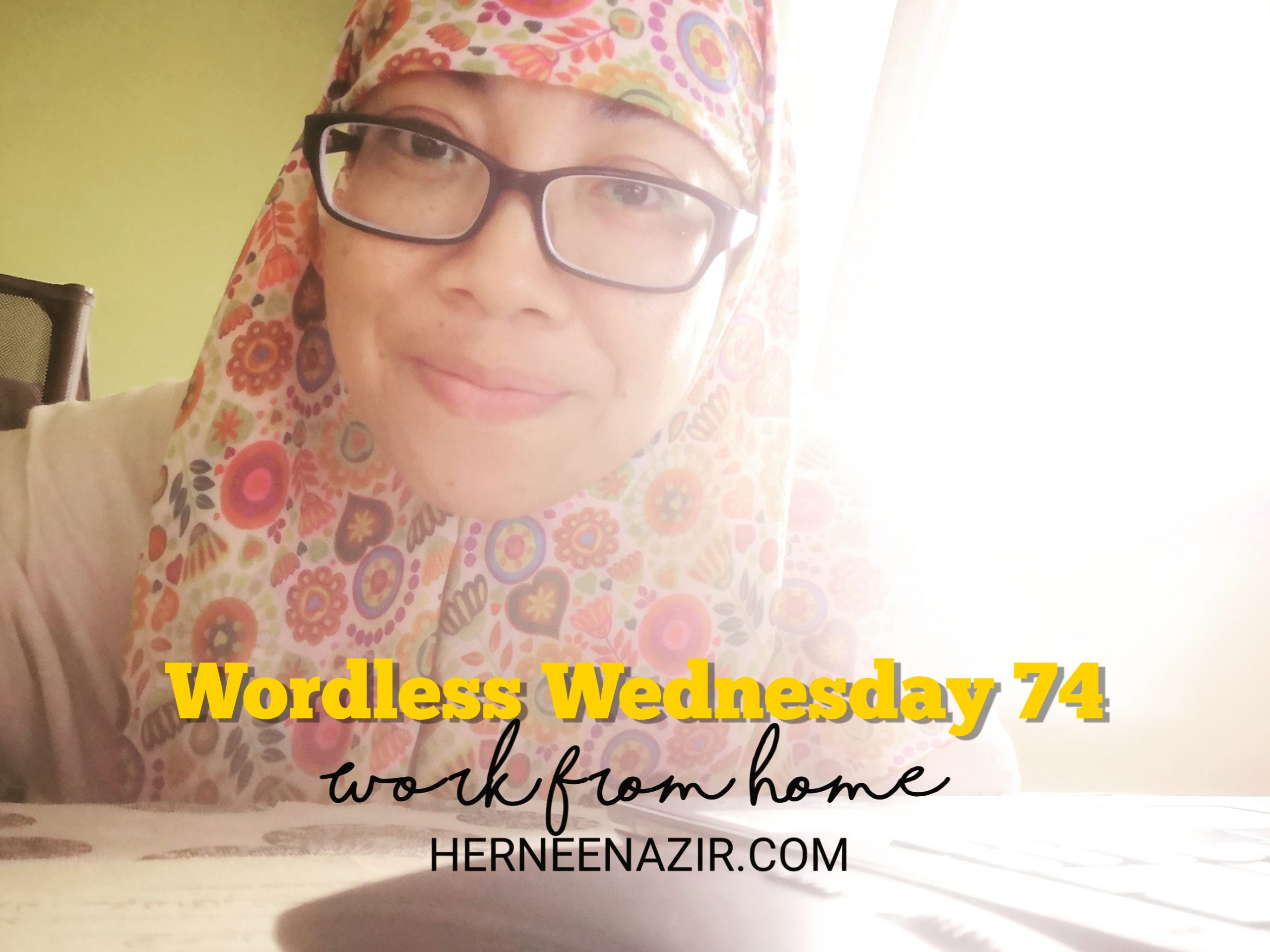 Wordless Wednesday 74 – Work From Home Be Like!