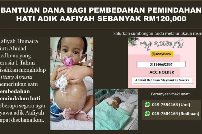 Bantuan Dana Bagi Pembedahan Pemindahan Hati Adik Aafiyah Sebanyak RM120,000