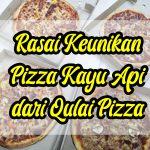 Rasai Keunikan Pizza Kayu Api dari Qulai Pizza