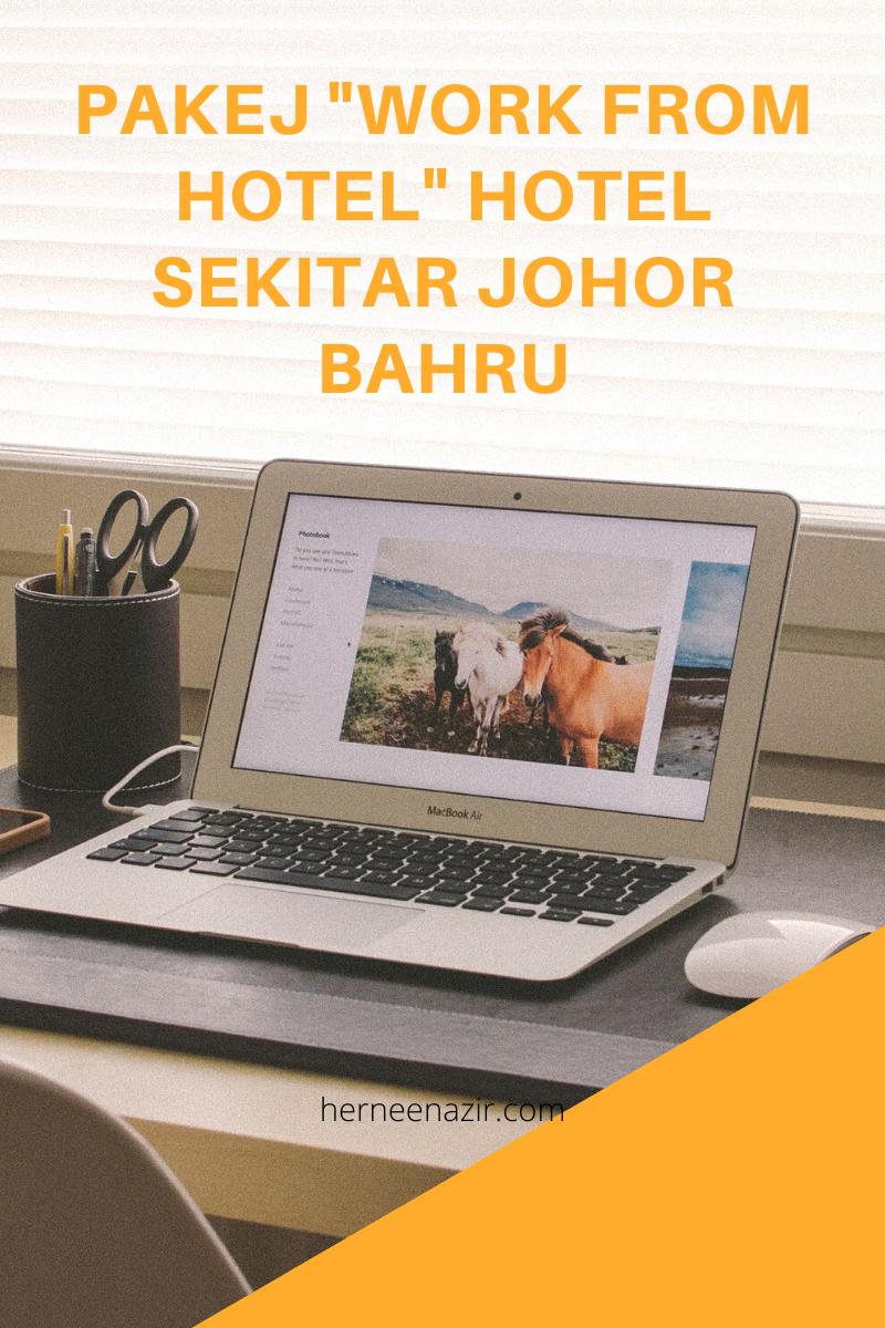 "Pakej ""Work From Hotel"" Sekitar Johor Bahru"