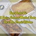 Beef Pasta Pie & Spicy Salmon Mentai Sedap Dari The Straits Kitchen