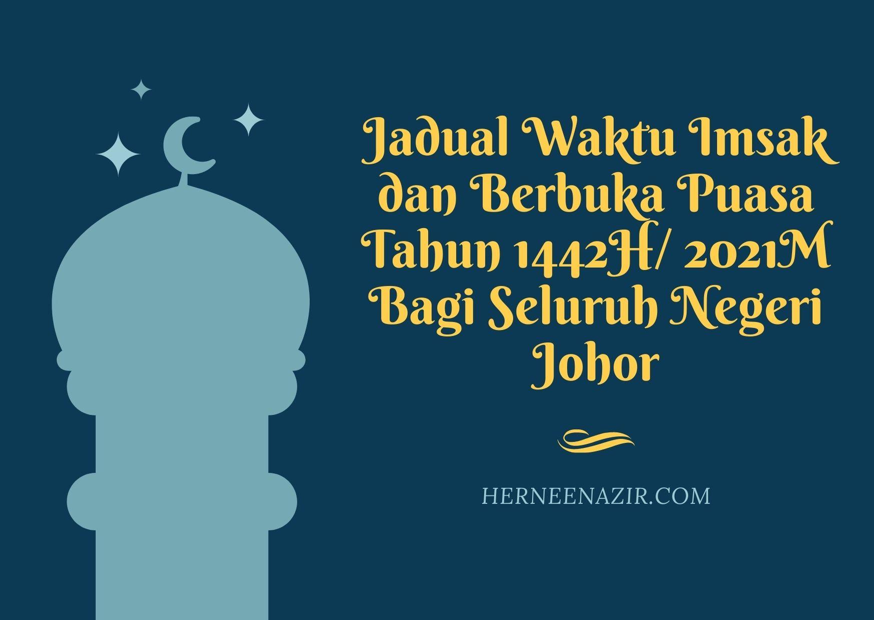 Jadual Waktu Imsak dan Berbuka Puasa Tahun 1442H/ 2021M Bagi Seluruh Negeri Johor